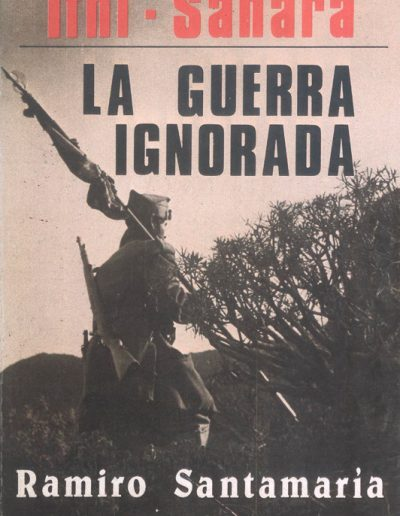 "16.- ""IFNI-SAHARA 'LA GUERRA IGNORADA' """