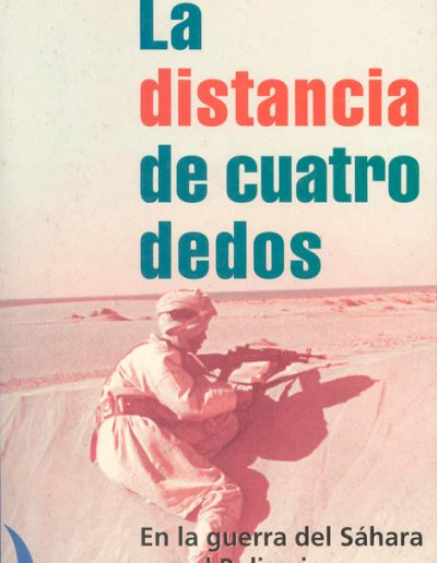 """19.- """"La distancia de cuatro dedos 'En la guerra del Sáhara con el Polisario' """""""